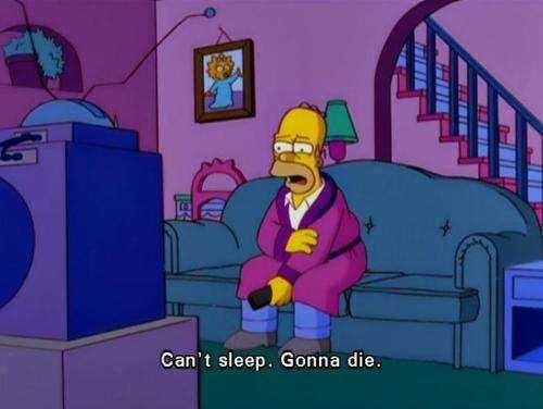 can't sleep...gonna die
